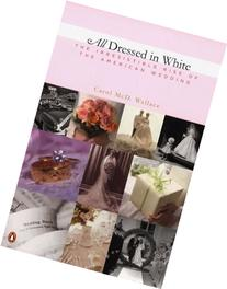 All Dressed in White : The Irresistible Rise of the American