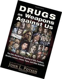 Drugs as Weapons Against Us: The CIA's Murderous Targeting