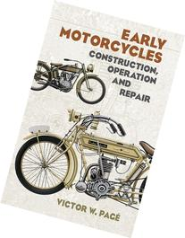 Early Motorcycles : Construction, Operation and Repair