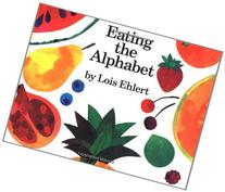 Eating the Alphabet : Fruits and Vegetables from A to Z