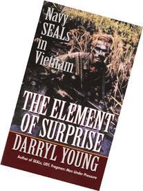 The Element of Surprise: Navy Seals in Vietnam