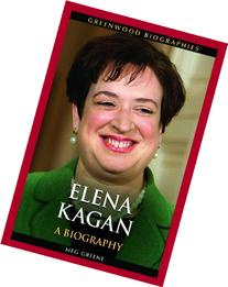 Elena Kagan: A Biography