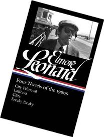 Elmore Leonard: Four Novels of the 1980s: City Primeval /