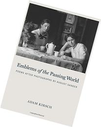 Emblems of the Passing World: Poems after Photographs by
