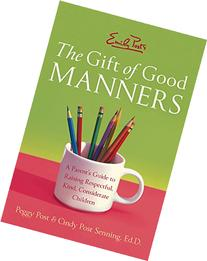 Emily Post's The Gift of Good Manners: A Parent's Guide to