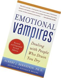 Emotional Vampires: Dealing with People Who Drain You Dry,