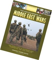 The Encyclopedia of Middle East Wars The United States in