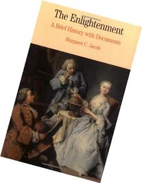 The Enlightenment: A Brief History with Documents