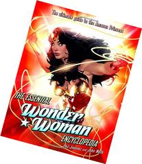 The Essential Wonder Woman Encyclopedia: The Ultimate Guide