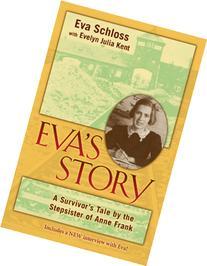 Eva's Story: A Survivor's Tale by the Stepsister of Anne