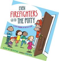 Even Firefighters Go to the Potty: A Potty Training Lift-the
