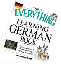 The Everything Learning German Book: Speak, Write, and