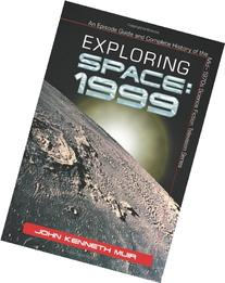 Exploring Space 1999 An Episode Guide and Complete History