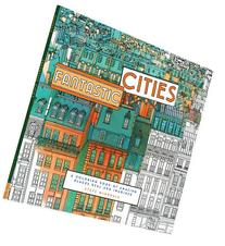 Fantastic Cities: A Coloring Book of Amazing Places Real and