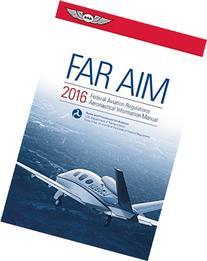 FAR/AIM 2016: Federal Aviation Regulations/Aeronautical