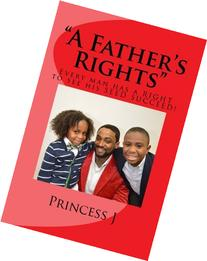 """A Father's Rights"": Every man has a right to see his SEED"