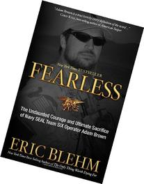 Fearless: The Undaunted Courage and Ultimate Sacrifice of