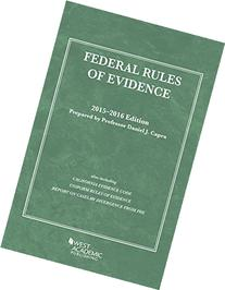 Federal Rules of Evidence, 2015-2016 with Evidence Map