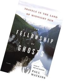 The Fellowship of Ghosts: Travels in the Land of Midnight