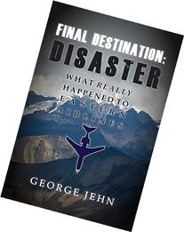 Final Destination: Disaster: What Really Happened to Eastern