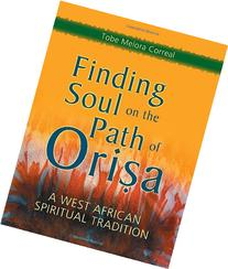 Finding Soul on the Path of Orisa: A West African Spiritual