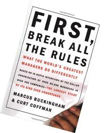 First, Break All the Rules: What the World's Greatest
