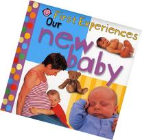 First Experiences: Our New Baby