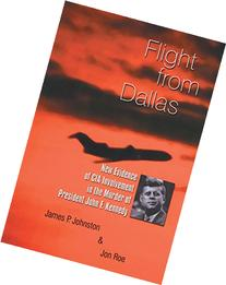 Flight from Dallas: New Evidence of CIA Involvement in the