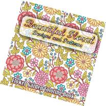 Beautiful Floral Designs and Patterns Flower Garden Coloring