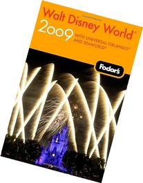 Fodor's Walt Disney World 2009: plus Universal Orlando and