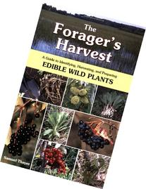 The Forager's Harvest: A Guide to Identifying, Harvesting,