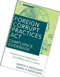 Foreign Corrupt Practices Act Compliance Guidebook: