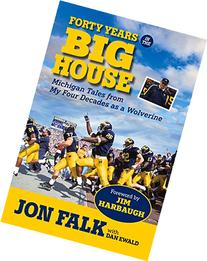 Forty Years in the Big House: Michigan Tales from My Four