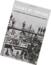 Freaks of Fortune: The Emerging World of Capitalism and Risk