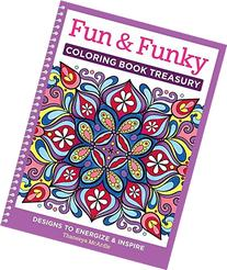 Fun & Funky Coloring Book Treasury: Designs to Energize and