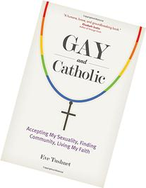 Gay and Catholic: Accepting My Sexuality, Finding Community