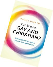 Can You Be Gay and Christian?: Responding With Love and