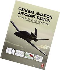 General Aviation Aircraft Design: Applied Methods and