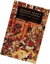 Genghis Khan's Greatest General: Subotai the Valiant