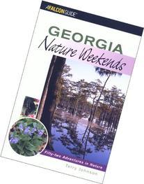 Georgia Nature Weekends: 52 Adventures in Nature