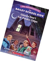 The Bailey School Kids - Ghosts Don't Eat Potato Chips
