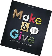 Make and Give: Simple and Modern Crafts to Brighten Every