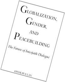 Globalization, Gender, and Peacebuilding The Future of