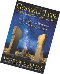 Gobekli Tepe: Genesis of the Gods: The Temple of the