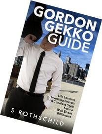 Gordon Gekko Guide: Life Lessons, Investing Secrets &