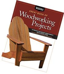 Great Book of Woodworking Projects: 50 Projects for Indoor