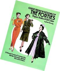 Great Fashion Designs of the Forties Paper Dolls: 32 Haute