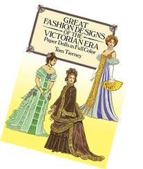 Great Fashion Designs of the Victorian Era Paper Dolls in
