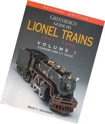 Greenberg's Guide to Lionel Trains, 1901-1942, Vol. 1: