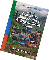 Guide to Colorado Backroads & 4-Wheel-Drive Trails, 3rd